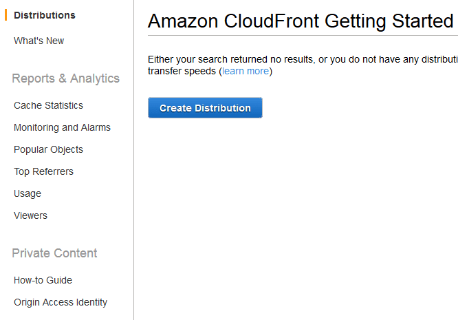 If there are no Cloudfront distributions listed, instead a Getting Started page is displayed